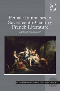 Female Intimacies in Seventeenth-Century French Literature
