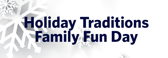 Holiday Traditions Family Fun Day 2015 graphic
