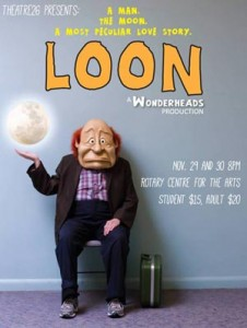 UBC's Theatre26 presents LOON at the Rotary Centre for the Arts