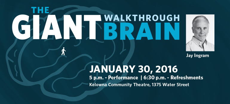 Award-winning science writer Jay Ingram is the on-stage tour guide for the Giant Walkthrough Brain event, January 30 in Kelowna.